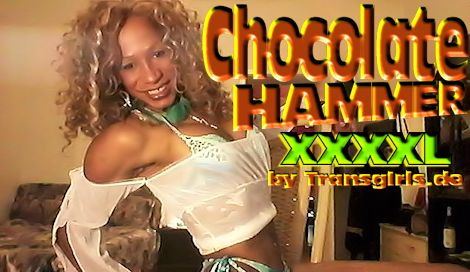 Transsexuelle Chocolate Hammer