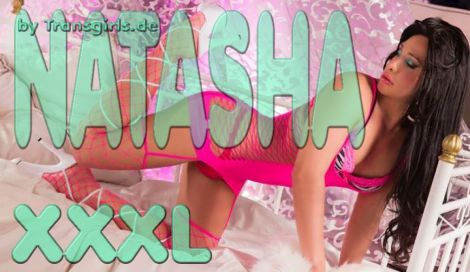 Transsexuelle Natasha XXXL